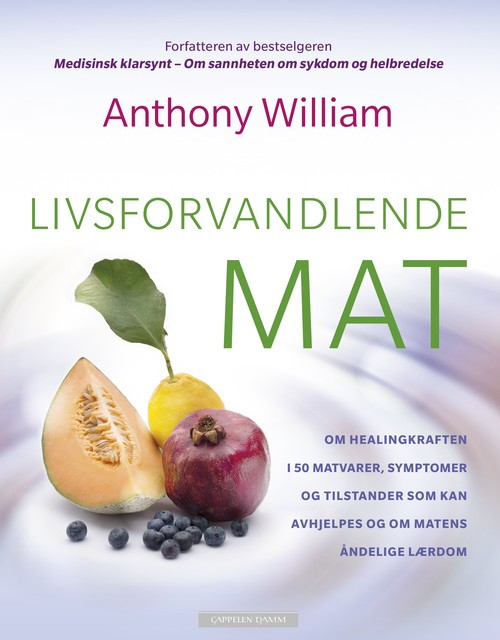 Boka Livsforvandlende Mat av Anthony William.