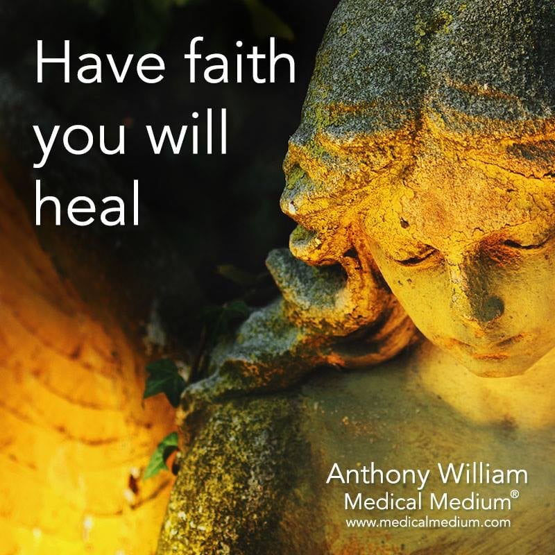 Have faith you will heal